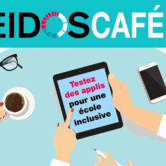 Eidos café #9 : 4 décembre et 11 décembre : le numérique au service de l'inclusion scolaire
